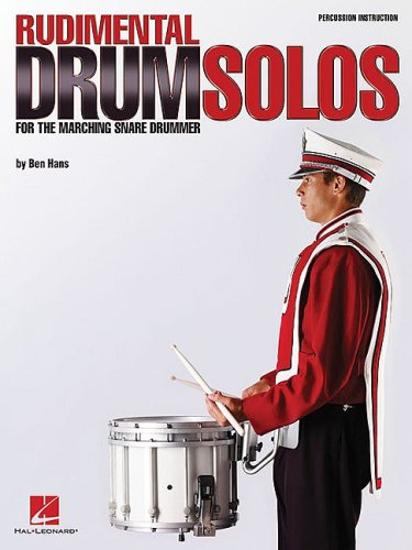 Ben Hans: Rudimental Drum Solos For The Marching Snare Drummer (Trommel-musik Marching Snare)