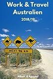 Work & Travel Australien 2018/19: Der aktuelle und vollständige Guide - Alle Tipps & Tricks
