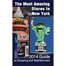 By Dorothy B. Polak The Most Amazing Stores in New York: 2014 Guide to Shopping and Retailtainment (1st Edition) [Paperback]