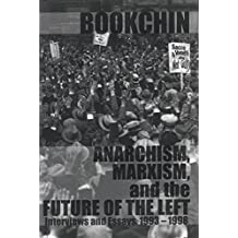 Anarchism, Marxism, And The Future Of The Left: Interviews and Essays 1993-1998