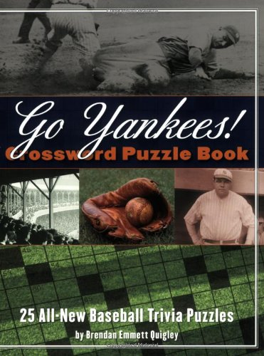 Go Yankees! Crossword Puzzle Book: 25 All-new Baseball Trivia Puzzles (Crossword Puzzle Books (Cider) por Brendan Emmett Quigley