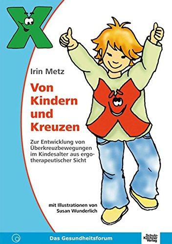Von Kindern und Kreuzen: Zur Entwicklung von Überkreuzbewegungen im Kindesalter aus ergotherapeutischer Sicht