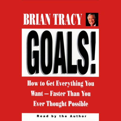 Goals! How to Get Everything You Want Faster Than You Ever Thought Possible  Audiolibri