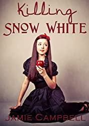 Killing Snow White (The Fairy Tales Retold Series Book 3)