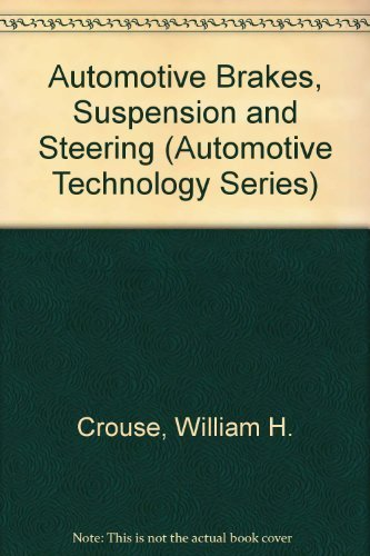 Automotive Brakes, Suspension, and Steering (Automotive Technology Series) by Anglin, Donald L., Crouse, William Harry (1983) Paperback