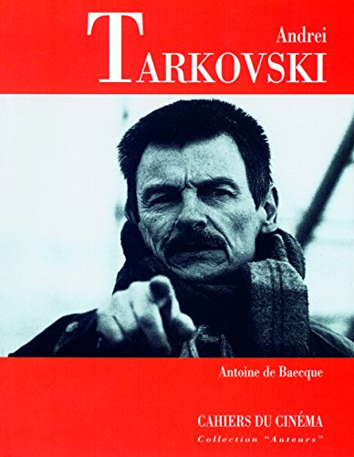 Andreï Tarkovski par Antoine De Baecque