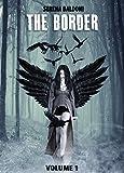 """The border Trilogy Vol.1 (Seconda edizione) : """"L'inizio"""""""