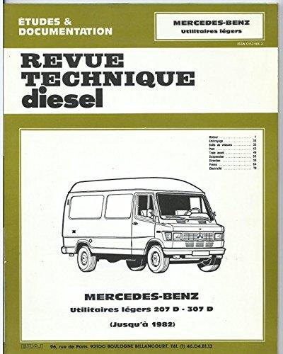 Revue technique diesel: Mercedes-benz, utilitaires legers 207 D, 307 D