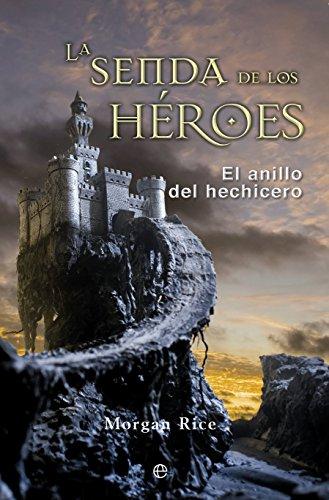La Senda De Los Héroes. El Anillo Del Hechicero I (Ficción)
