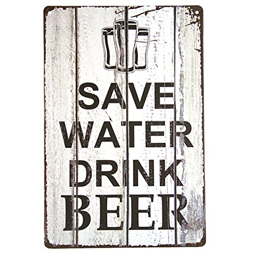 Neuheit sparen Wasser trinken Bier TIN SIGN Bar Metal Pub Wand Dekor Shop Wall Bilder für Wohnzimmer - Bier-97 (Wasser Sparen, Bier Trinken)
