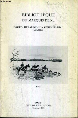 CATALOGUE DE VENTE AUX ENCHERES - DROUOT RIVE GAUCHE - BIBLIOTHEQUE DU MARQUIS DE X.. - DROIT - HERALDIQUE - REGIONALISME - CHASSE - SALLE 1 - 18 JANVIER 1980. par DELORME / GUERIN