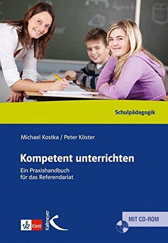 Kompetent unterrichten: Ein Praxisbuch für das Referendariat