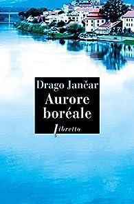 Aurore boréale par Drago Jancar