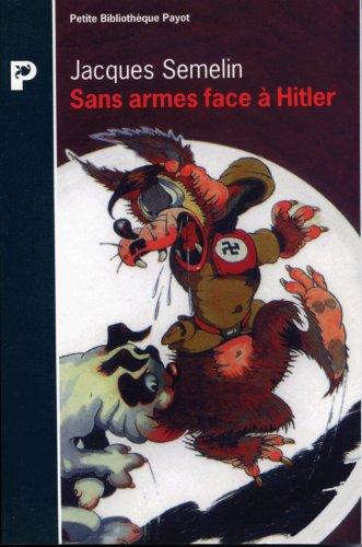 SANS ARMES FACE A HITLER. La résistance civile en Europe 1939-1945