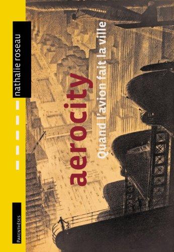 Aérocity : quand l'avion fait la ville par Roseau
