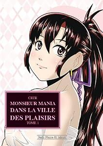 Monsieur Mania Dans La Ville Des Plaisirs Edition simple Tome 1