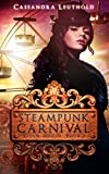 Front cover for the book Steampunk Carnival (Steam World Book 1) by Cassandra Leuthold