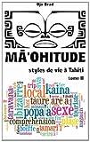 Maohitude : styles de vie à Tahiti