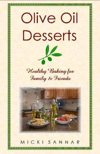 Olive Oil Desserts [Spiral-bound] by Micki Sannar, Judy Cox