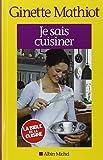 Je sais cuisiner - Nouvelle édition