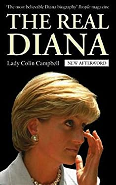 The Real Diana: The revealing biography of The Princess of Wales by renowned royal commentator, Lady Colin Campbell (English Edition)