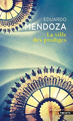La Ville des prodiges par Eduardo Mendoza
