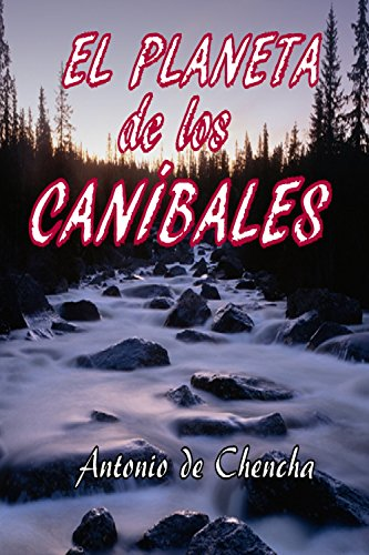 El planeta de los caníbales por Antonio de Chencha