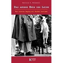 Das andere Ende der Leine: Was unseren Umgang mit Hunden bestimmt von Patricia B. McConnell Ausgabe 9 (2008)