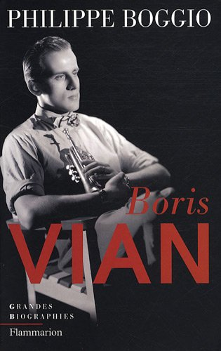 Boris Vian par Philippe Boggio