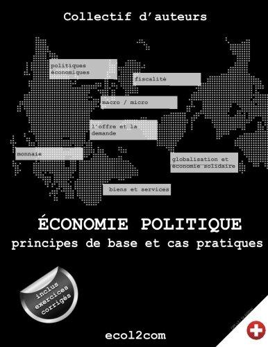 Economie politique: principes de base et cas pratiques par M. Antoine Melo