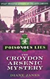 Poisonous Lies: The Croydon Arsenic Mystery (Great Unsolved Murders/20th C)