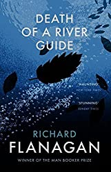 Death of a River Guide by Richard Flanagan (2016-05-26)