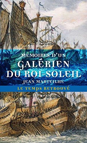 Mémoires d'un galérien du Roi-Soleil par Jean Marteilhe