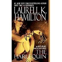 The Harlequin (Anita Blake, Vampire Hunter, Book 15): An Anita Blake, Vampire Hunter Novel (English Edition)