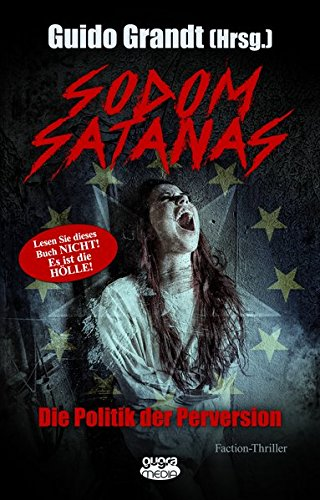 Sodom Satanas: Die Politik der Perversion (gugra-Media-Uncut)