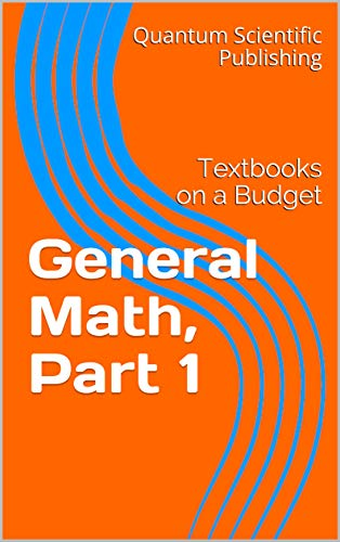 Textbooks on a Budget: General Math, Part 1 (English Edition)
