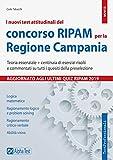 I nuovi test attitudinali del concorso RIPAM per la Regione Campania. Teoria essenziale + centinaia di esercizi risolti e commentati su tutti i quesiti della preselezione