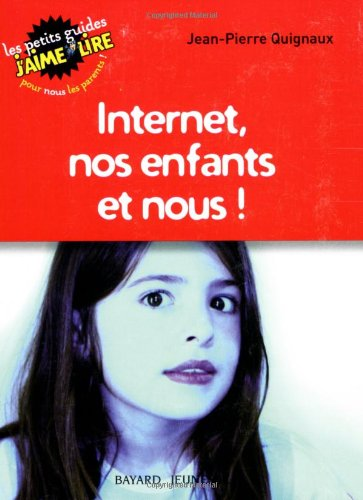 Internet, nos enfants et nous !