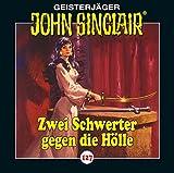 John Sinclair - Folge 127: Zwei Schwerter gegen die Hölle. Teil 3 von 3. (Geisterjäger John Sinclair, Band 127) - Jason Dark