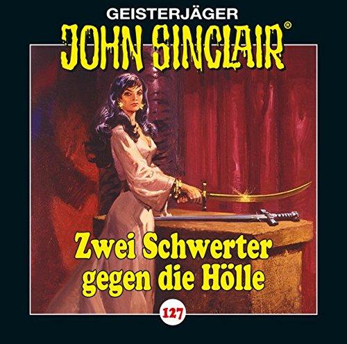 John Sinclair - Folge 127: Zwei Schwerter gegen die Hölle. Teil 3 von 3. (Geisterjäger John Sinclair, Band 127)