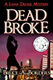 Dead Broke by Bruce A. Borders front cover