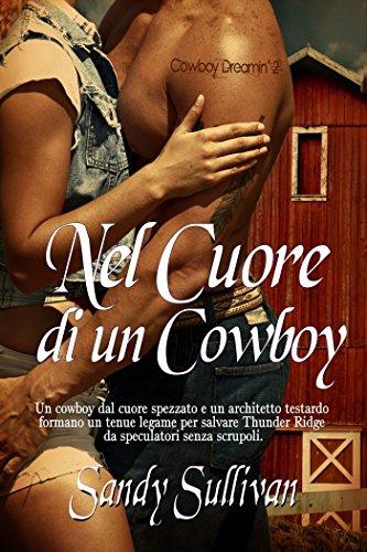 NEL CUORE DI UN COWBOY (Cowboy Dreamin' Vol. 2)