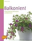 Balkonien!: Urlaub zwischen Gemüselust und Blütenmeer bei Amazon kaufen