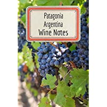 Patagonia Argentina Wine Notes: Wine Tasting Journal - Record Keeping Book for Wine Lovers -