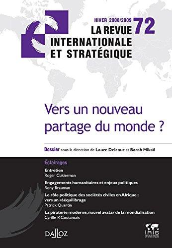 Vers un nouveau partage du monde. Revue internationale stratgique n72-2008: La revue internationale et stratgique n72-2008