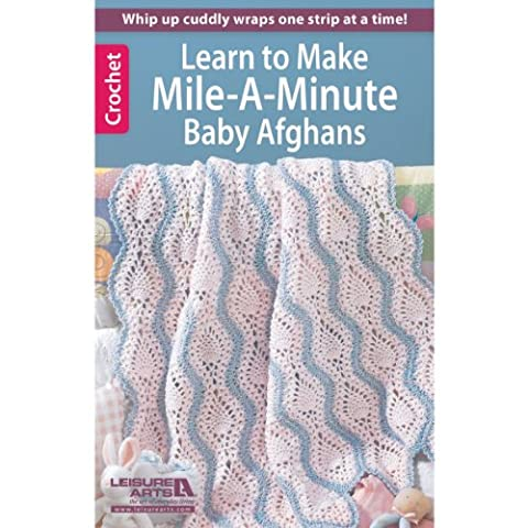 Leisure Arts Crochet Mile a Minute Baby Afghans