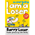 Barry Loser: I am So Over Being a Loser: 3