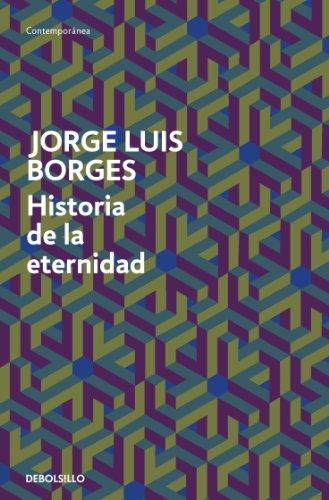 Historia de la eternidad por Jorge Luis Borges