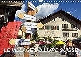 Le village du livre Suisse (Calendrier mural 2017 DIN A3 horizontal): Saint-Pierre-de-Clages (Calendrier mensuel, 14 Pages ) (Calvendo Places)