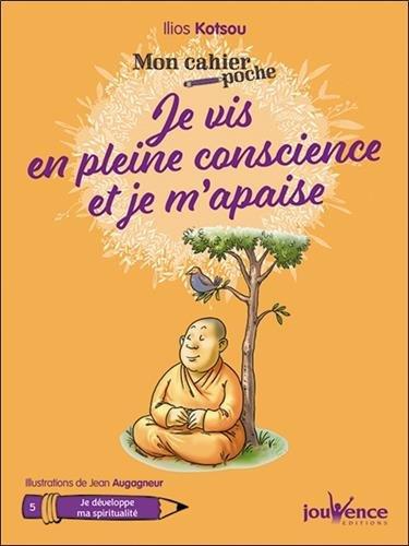 Mon cahier poche : Je vis en pleine conscience et je m'apaise